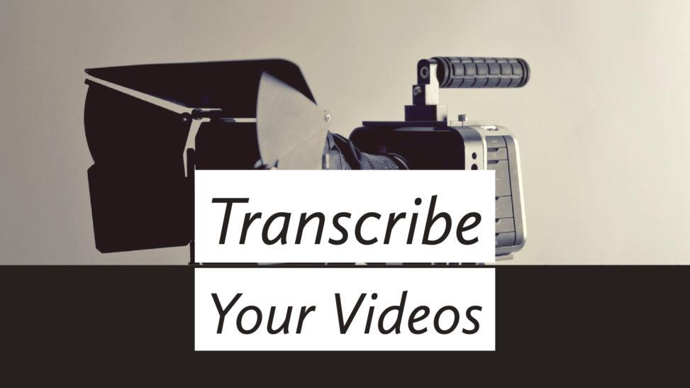 Transcribe Your Videos